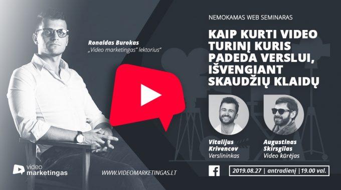 """Web Seminaras: """"Kaip Kurti Video Turinį Kuris Padeda Verslui, Išvengiant Skaudžių Klaidų"""""""